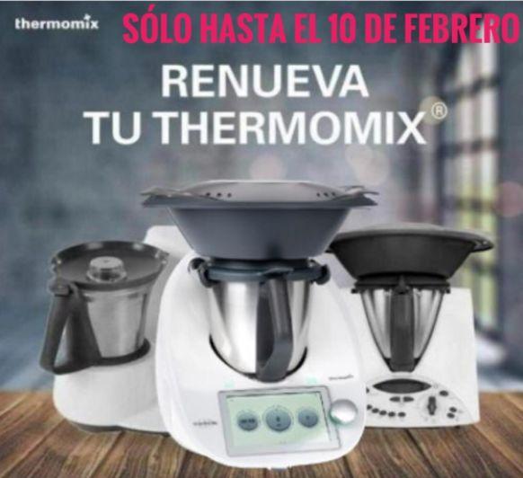 RENUEVA TU Thermomix® ANTES DEL 10 DE FEBRERO