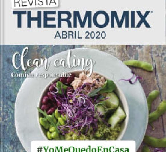 Revista Thermomix® mes ABRIL 2020, nuevas recetas para TM6, TM5 y TM31
